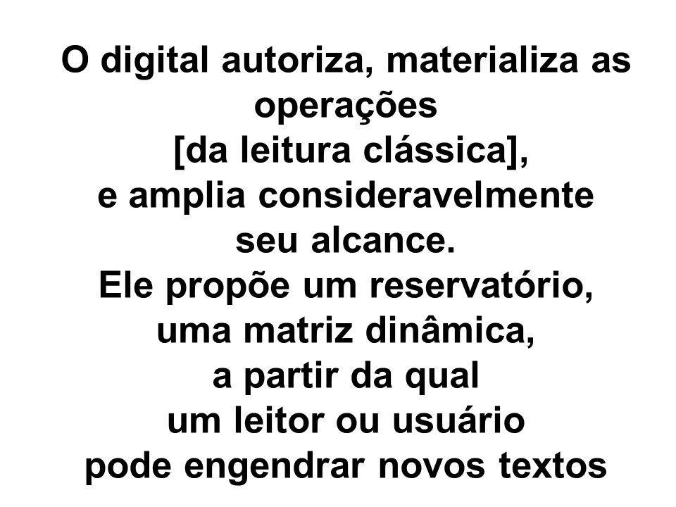 O digital autoriza, materializa as operações [da leitura clássica],
